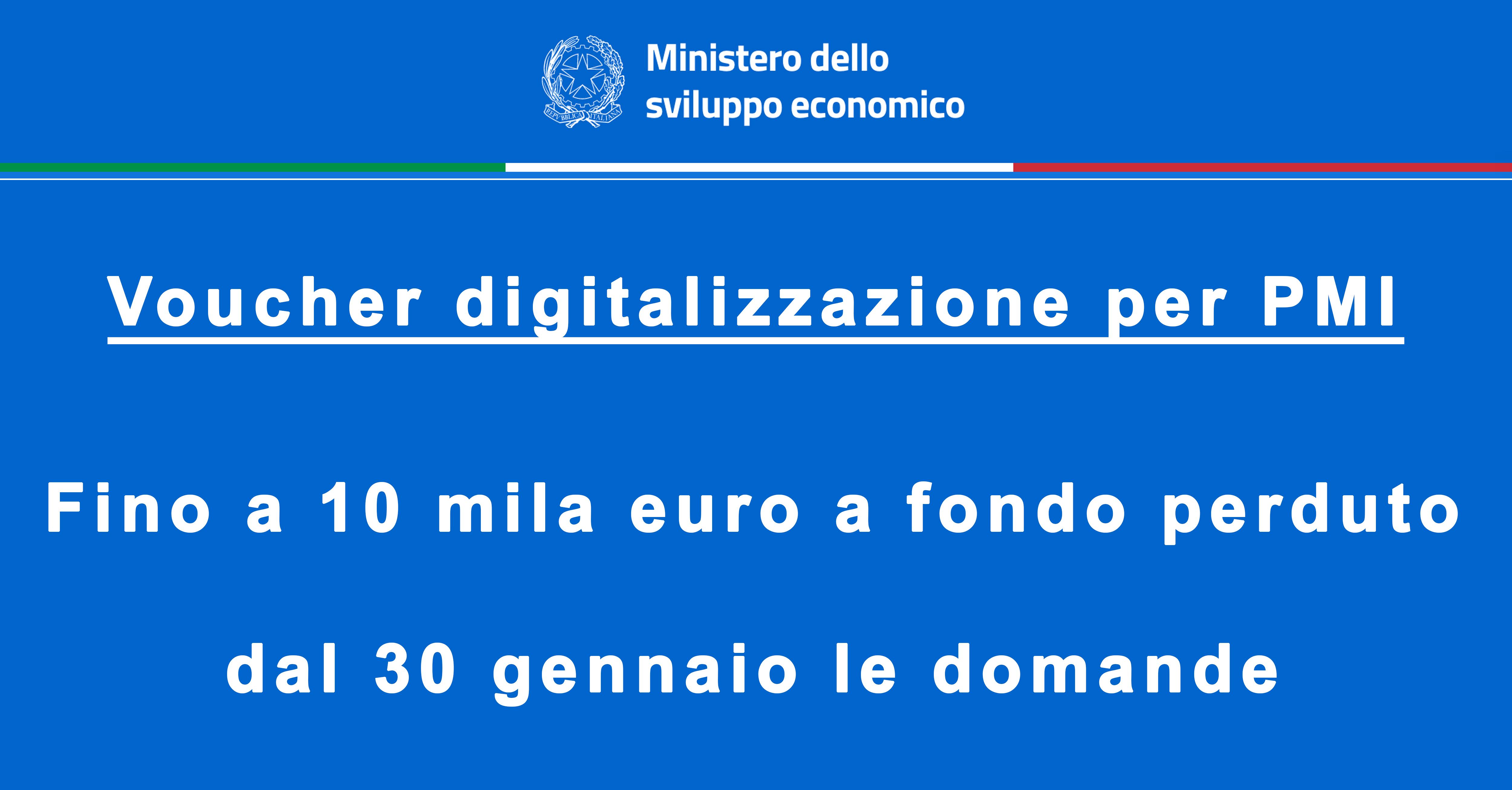 Voucher digitalizzazione per PMI<br /> Fino a 10 mila euro a fondo perduto dal 30 gennaio le domande<br /> Cos'è<br /> È una misura agevolativa per le micro, piccole e medie imprese che
